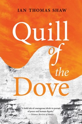 Quill of the Dove Ian Thomas Shaw 9781771833783