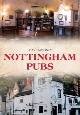 Nottingham Pubs Dave Mooney 9781445684550