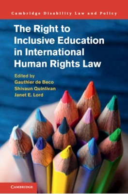 The Right to Inclusive Education in International Human Rights Law  9781107121188