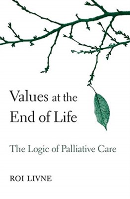 Values at the End of Life Roi Livne 9780674545175