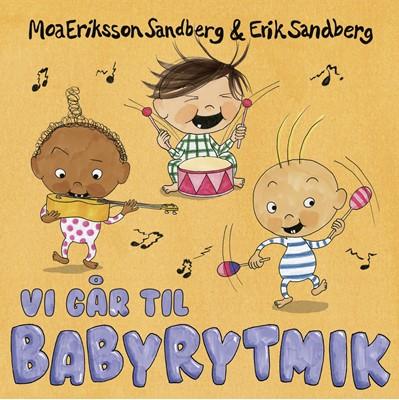 Vi går til babyrytmik Moa Eriksson Sandberg 9788740655995