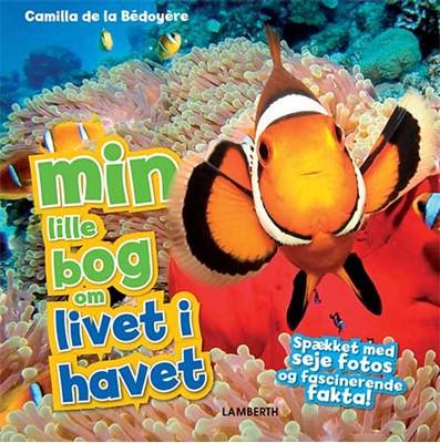Min lille bog om livet i havet Camilla De la Bédoyère 9788771616484