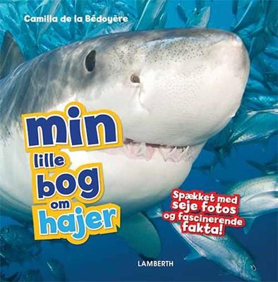 Min lille bog om hajer Camilla De la Bédoyère 9788771616521