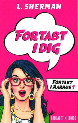 Fortabt i Dig L. Sherman 9788793767317