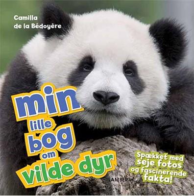 Min lille bog om vilde dyr Camilla De la Bédoyère 9788771616514