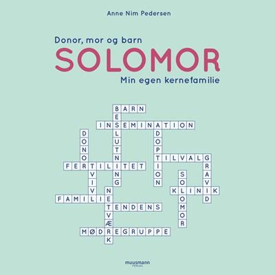 Solomor - Donor, mor og barn: Min egen kernefamilie Anne Nim Pedersen 9788726180404