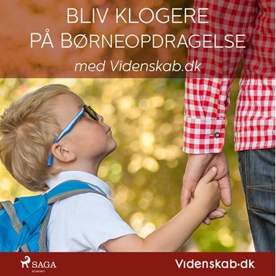 Bliv klogere på børneopdragelse med Videnskab.dk . Videnskab.dk 9788726179323