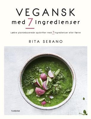 Vegansk med 7 ingredienser Rita Serano 9788740654578