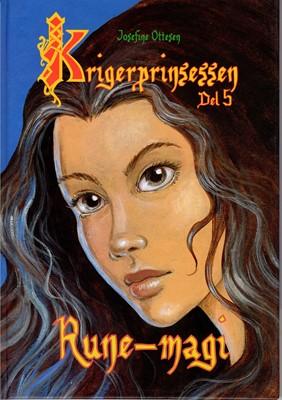 Krigerprinsessen 5 - Rune-magi Josefine Ottesen 9788792860941