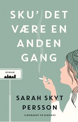 Sku' det være en anden gang Sarah Skyt Persson 9788711910788