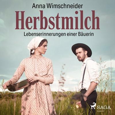 Herbstmilch - Lebenserinnerungen einer Bäuerin Anna Wimschneider 9788726219920