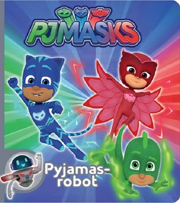 PJ Masks Pyjamasrobot Karrusel Forlag 9788771316469