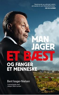 Man jager et bæst og fanger et menneske Jesper Stein Larsen, Bent Isager-Nielsen 9788711916766