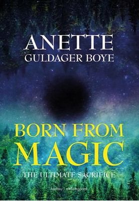 Born from Magic Anette Guldager Boye 9788772184777