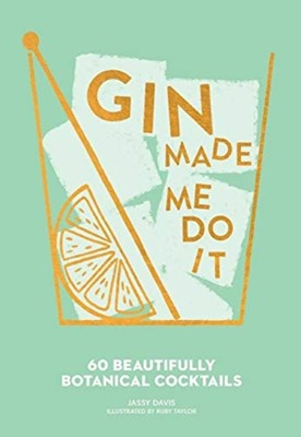 Gin Made Me Do It Jassy Davis 9781449499709