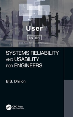 Systems Reliability and Usability for Engineers B.S. (University of Ottawa Dhillon, B.S. (Professor Dhillon 9781138594937
