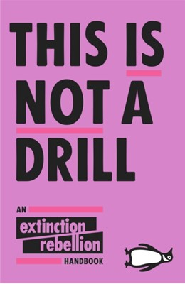 This Is Not A Drill Extinction Rebellion, Anon 9780141991443