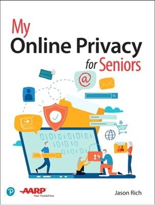 My Online Privacy for Seniors Jason Rich 9780135381212