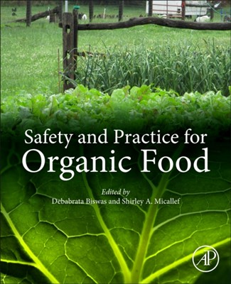 Safety and Practice for Organic Food  9780128120606