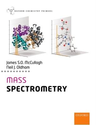 Mass Spectrometry James (Associate Professor of Analytical Chemistry McCullagh, Neil (Professor of Biomolecular Mass Spectrometry Oldham 9780198789048