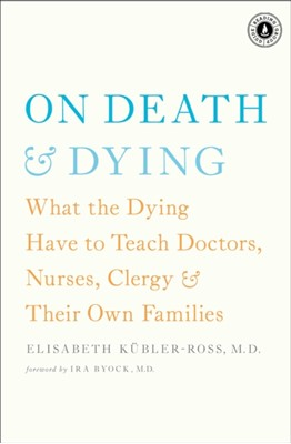 On Death and Dying Elisabeth Kubler-Ross 9781476775548