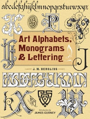 Art Alphabets, Monograms, and Lettering JM Bergling 9780486831701