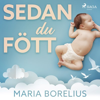 Sedan du fött Maria Borelius 9788711959787