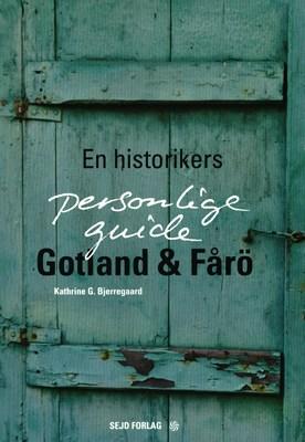 Gotland & Fårö Kathrine G. Bjerregaard 9788793848009