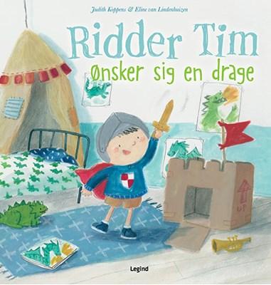 Ridder Tim ønsker sig en drage Judith Koppens 9788771557411