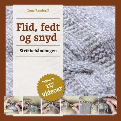 Flid, fedt og snyd - Strikkehåndbogen Lene Randorff 9788799902736