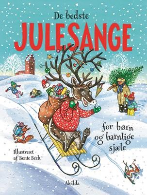 De bedste julesange for børn og barnlige sjæle Bente Bech 9788741500249