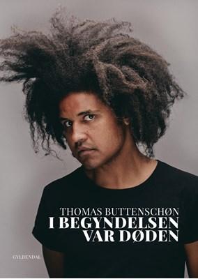 I begyndelsen var døden Thomas Buttenschøn 9788702236224