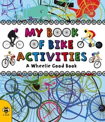My Book of Bike Activities Catherine Bruzzone 9781909767690