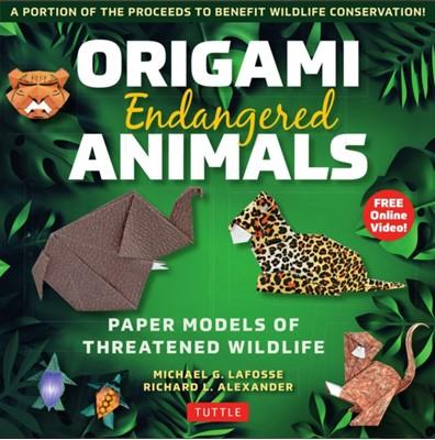 Origami Endangered Animals Kit Michael G. LaFosse, Richard L. Alexander 9780804850261
