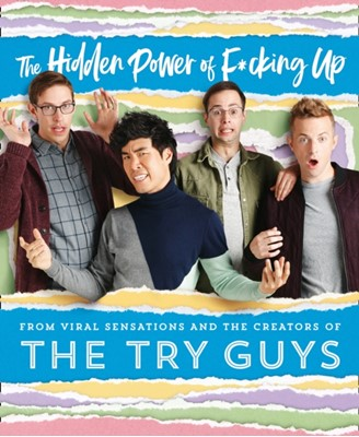 The Hidden Power of F*cking Up The Try Guys 9780008352516
