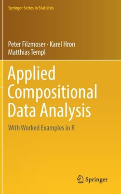 Applied Compositional Data Analysis Peter Filzmoser, Karel Hron, Matthias Templ 9783319964201
