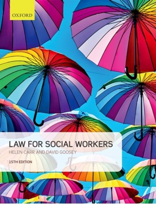 Law for Social Workers David (Independent social worker) Goosey, Helen (Professor of Law and Director of Teaching and Learning Carr 9780198825982