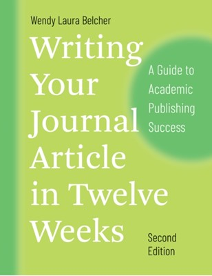 Writing Your Journal Article in Twelve Weeks, Second Edition Wendy Laura Belcher 9780226499918