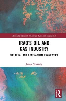 Iraq's Oil and Gas Industry Janan Al-Asady 9780367149697