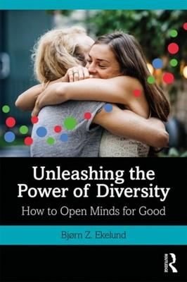 Unleashing the Power of Diversity Bjorn Z. Ekelund 9781138602717