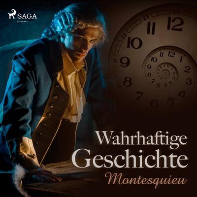 Wahrhaftige Geschichte – Montesquieu 9788726185461