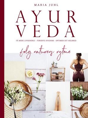 Ayurveda - følg naturens rytme Maria Juhl 9788702280708