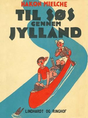 Til søs gennem Jylland Hakon Mielche 9788726052503