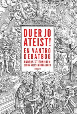 Du er jo ateist! Anders  Stjernholm, Simon Nielsen  Ørregaard 9788793716322