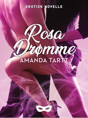 Rosa drømme Amanda Tartt 9788793726673