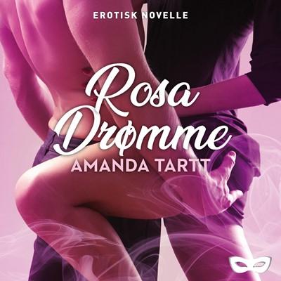 Rosa drømme Amanda Tartt 9788793726680