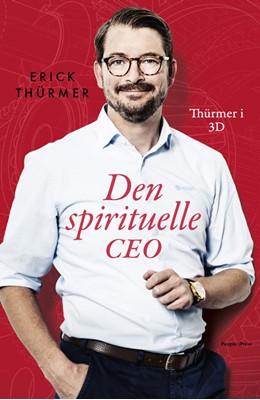 Den spirituelle CEO Erick Thürmer, Julie Badura 9788772003962