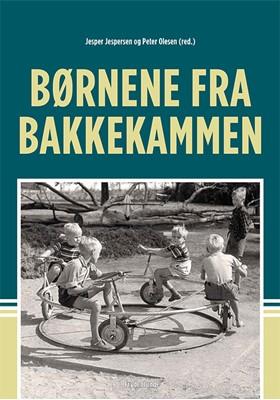 Børnene fra Bakkekammen Jesper Jespersen, Peter Olesen (red.) 9788772160795