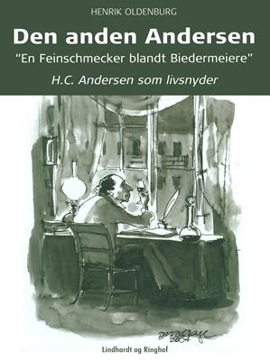 Den anden Andersen – H.C. Andersen som livsnyder Henrik Oldenburg 9788726120769