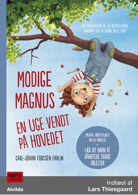 Modige Magnus - En uge vendt på hovedet Carl-Johan Forssén Ehrlin 9788741507538